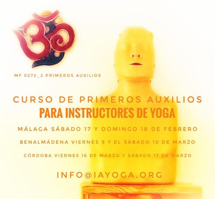Curso de Primeros Auxilios para Instructores de Yoga, 17, 18 de feb, Málaga. 9 y 10 de marzo, Benalmádena, 16 y 17 marzo, Córdoba.