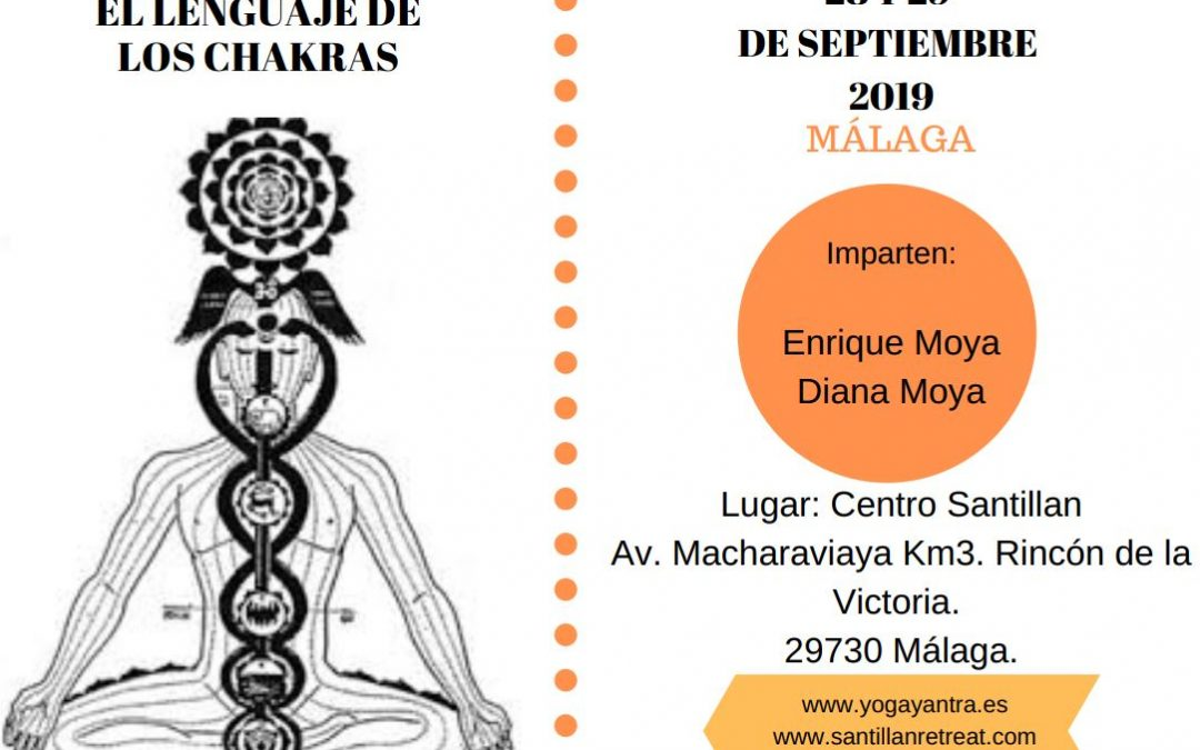El Lenguaje de los Chakras 28 Y 29 sept 2019 Málaga Imparten: Enrique y Diana Moya