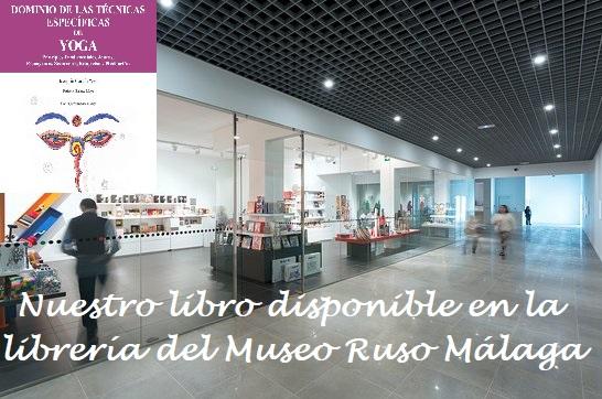 """Nuestro libro disponible en la librería del Museo Ruso de Málaga: """"Dominio de las técnicas específicas de yoga"""" (Temario oficial)"""